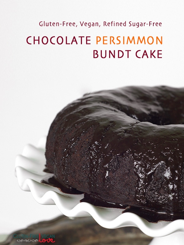 Gluten-Free Vegan Chocolate Persimmon Bundt Cake {Refined Sugar-Free ...